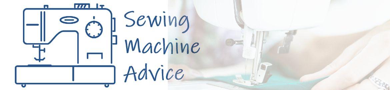 Sewing Machine Advice